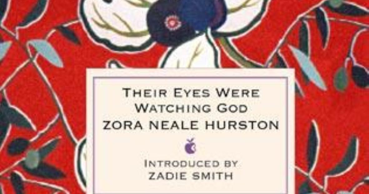 "important quotes from the novel their eyes were watching god by zora neale hurston Discover zora neale hurston famous and rare quotes share zora neale hurston  quotations about eyes, soul and life  ""zora neale hurston: novels and stories:  jonah's gourd vine / their eyes were watching god / moses, man of the."