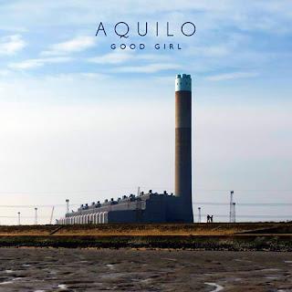"""AQUILO - """"Good Girl"""""""