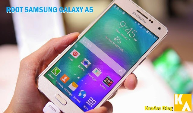 Root Galaxy A5 Android 4.4.4 KitKat [Semua Tipe]
