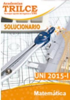 http://static.trilce.edu.pe/solucionario/uni/uni2015I/solucionario-uni2015I-matematica.pdf