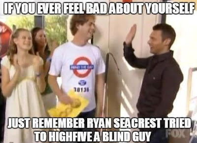 If you ever feel bad about yourself, just remember Ryan Seacrest tried to highfive a blind guy
