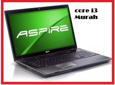 Referensi 4 Pilihan Laptop Core I3 Paling Murah Dari Merk
