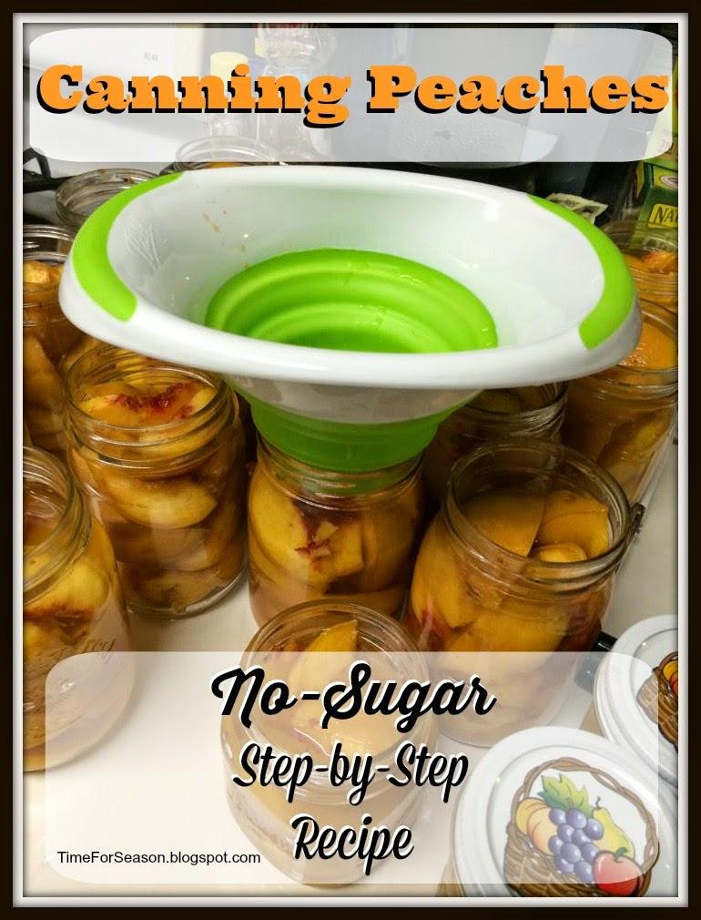 http://timeforseason.blogspot.com/2014/08/no-sugar-can-peaches-step-by-step-recipe.html