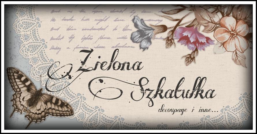 Zielona Szkatułka - blog o decoupage...