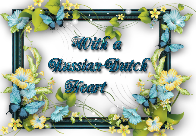 With a Russian/Dutch heart