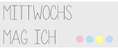 Mittwochs mag ich, Mmi, Blogger, Linkparty, Blogparty, Frollein Pfau