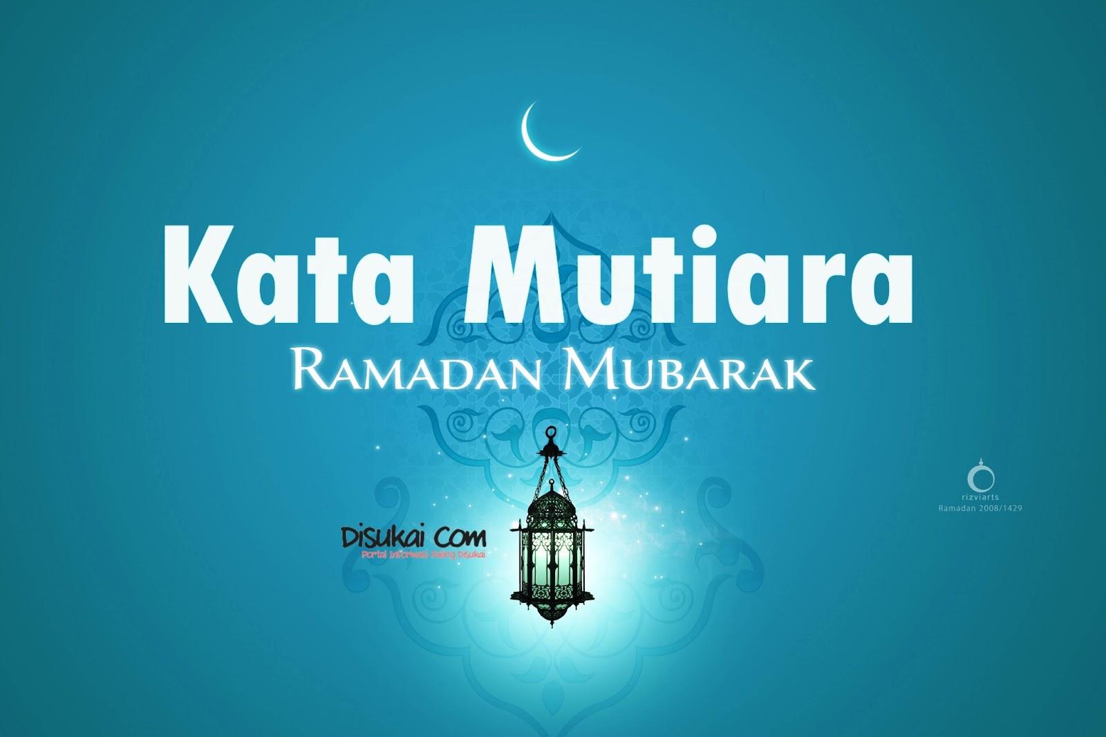 Kata Mutiara Untuk Sang Pacar Kata Mutiara Ramadhan 2013