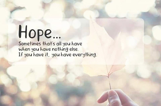 Hope, sometimes that's all you have