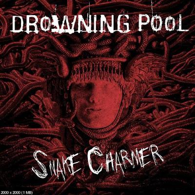 """DROWNING POOL """"Snake Charmer"""""""