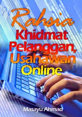 Ebook RAHSIA KHIDMAT PELANGGAN, USAHAWAN ONLINE