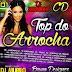 TOP DO ARROCHA VOL.01 DJ BRUNINHO 2014