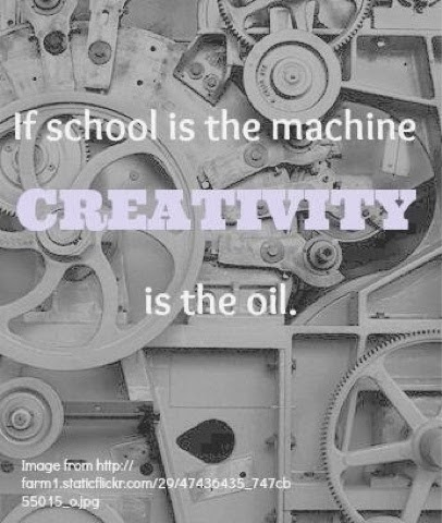 creativity in school is oil in the machine
