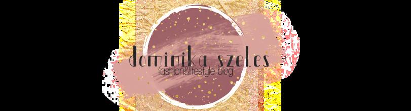 Dominika Szeles // Fashion, Food & Lifestyle Blog