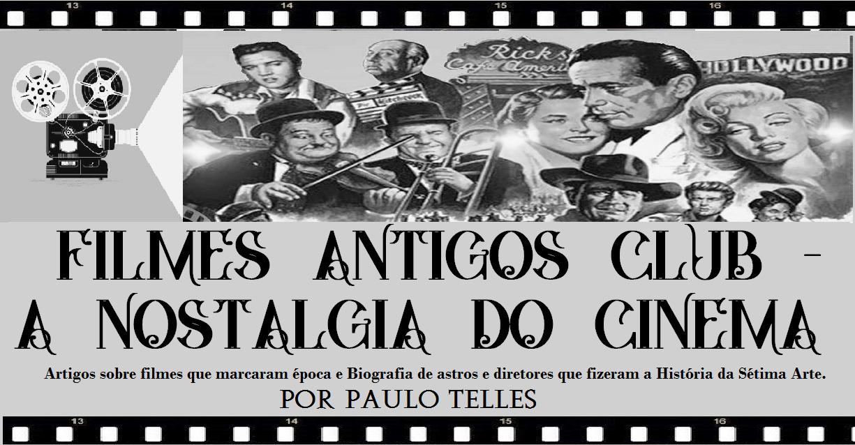 Filmes Antigos Club - A Nostalgia do Cinema