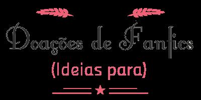 Doação de Ideias para Fanfics