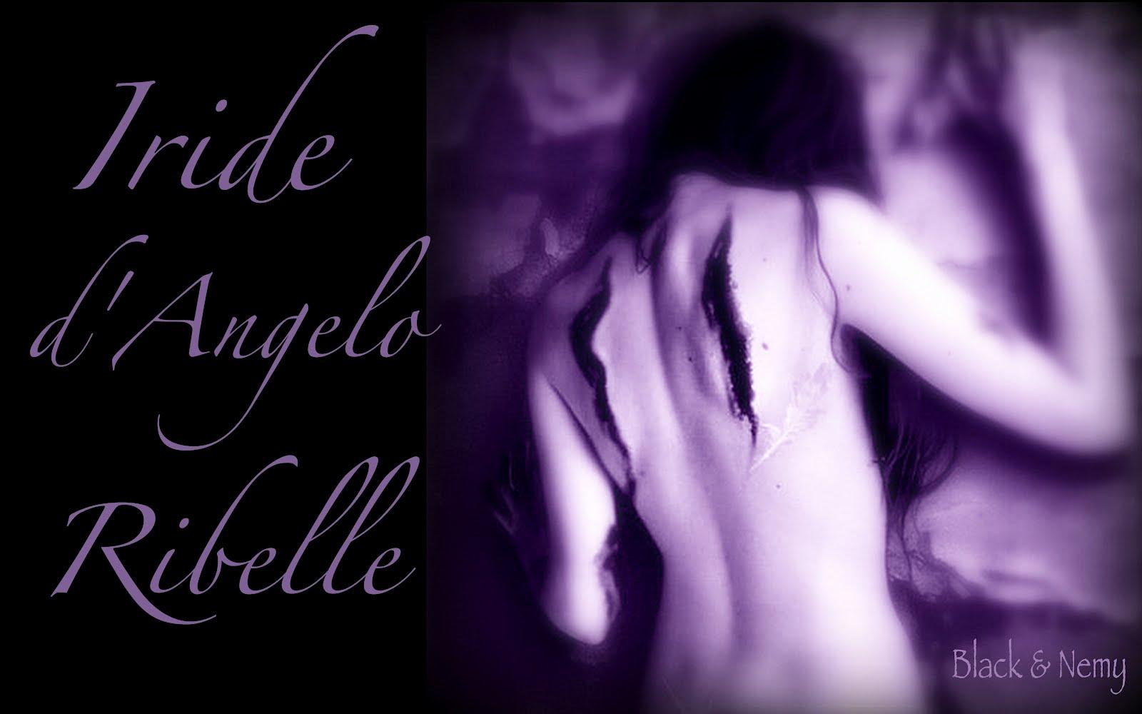 Iride d'Angelo Ribelle