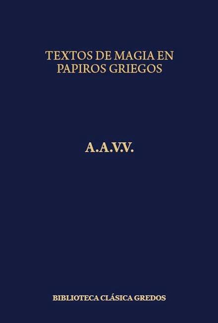 Textos de Magia en Papiros Griegos por varios autores