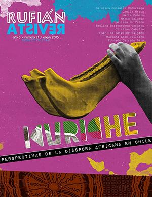 Rufián Revista N°21. Kuriche. Perspectivas de la diáspora africana en Chile