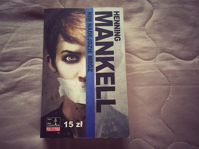 """""""Nim nadejdzie mróz"""" Henning Mankell"""