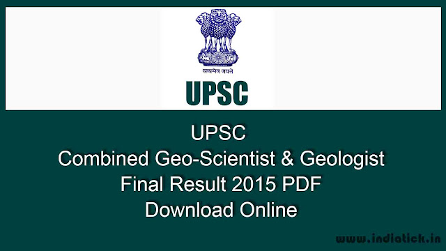 UPSC Combined Geo-Scientist and Geologist Final Result 2015 PDF Download Online at www.upsc.gov.in