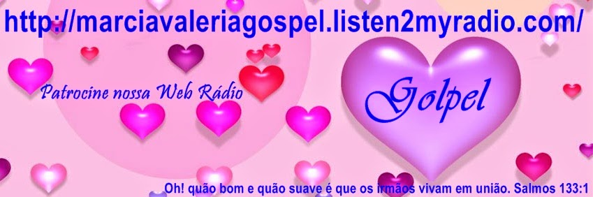 Marcia Valeria  GOSPEL - Web Rádio