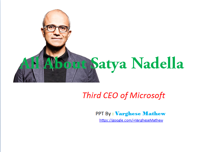 http://www.slideshare.net/varghese_mathew/all-about-satya-nadella