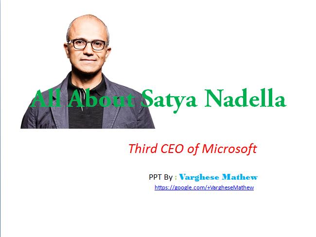 http://www.slideshare.net/varghese_mathew/all-about-satya-nadella