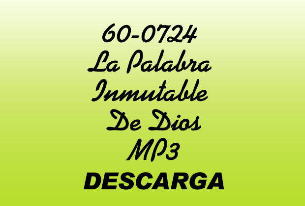 La Palabra Inmutable De Dios William Marrion Branham