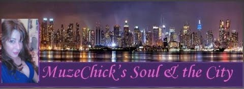 MuzeChick&#39;s Soul &amp; the City