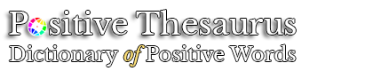Positive Thesaurus - Positive words for you