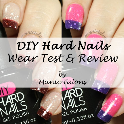 DIY Hard Nails Gel Polish Review