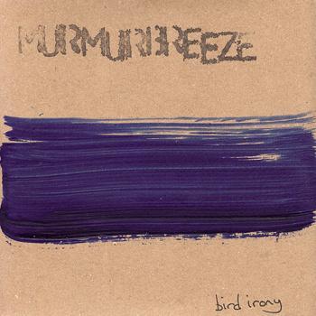 Murmur Breeze - Bird Irony