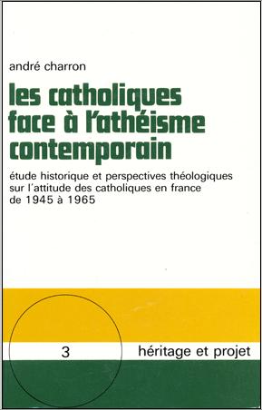 Les catholiques face à l'athéisme contemporain, éditions Beauchesne