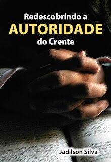 EM FALTA ! REDESCOBRINDO A AUTORIDADE DO CRENTE ( R$ 12.00)