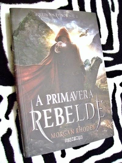 A Primavera Rebelde - Morgan Rhodes