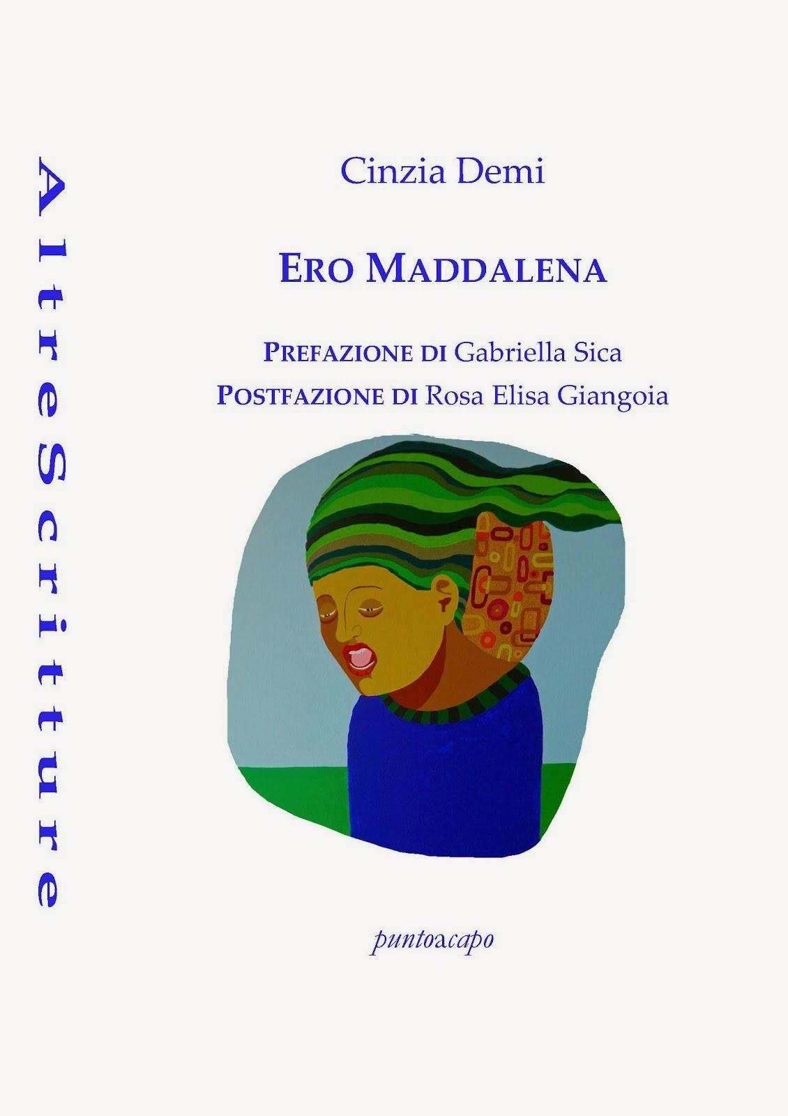 Ero Maddalena (Puntoacapo Edizioni, 2013)