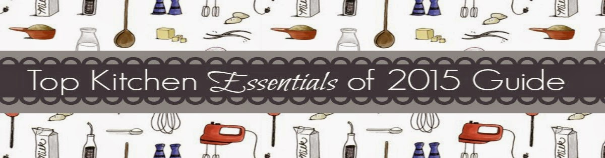 Top Kitchen Essentials of 2015 Guide