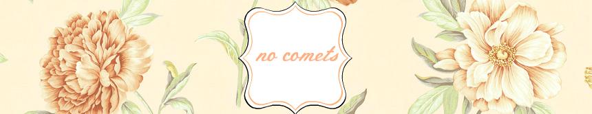 no comets