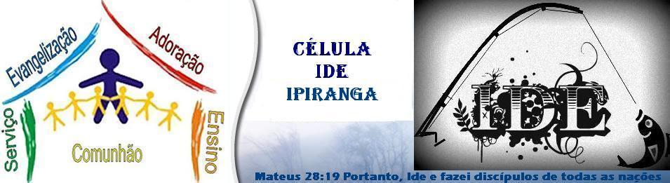 Célula IDE IPIRANGA