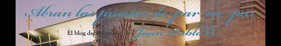 El blog del Santuario de Juan Pablo II