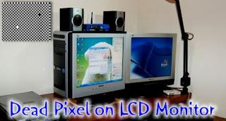 Tutorial Bagaimana Cara Mengatasi Dead Pixel LCD Monitor