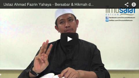 Ustaz Ahmad Fazrin Yahaya – Bersabar & Hikmah dalam Dakwah kepada Ahli Keluarga
