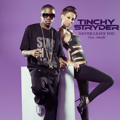 Tinchy Stryder - Never Leave You (feat. Amelle Berrabah) Lyrics