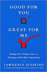 Good for You, Great for Me: Finding the Trading Zone and Winning and At Win-Win Negotiation