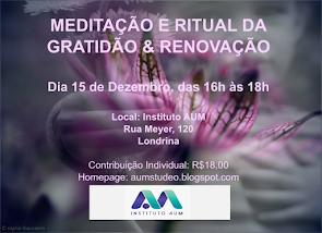 MEDITAÇÃO E RITUAL DA GRATIDÃO & RENOVAÇÃO 2018