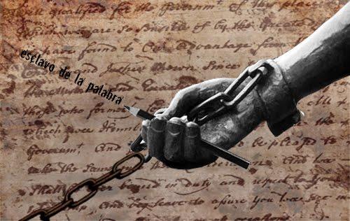 Esclavo de la palabra