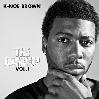 K-Noe_Brown-The_Come_Up-(Bootleg)-2011