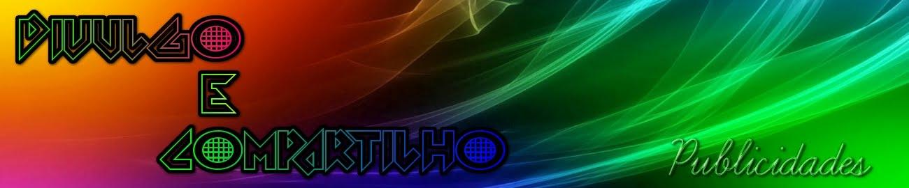 DIVULGO E COMPARTILHO