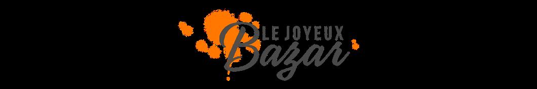 Le joyeux bazar