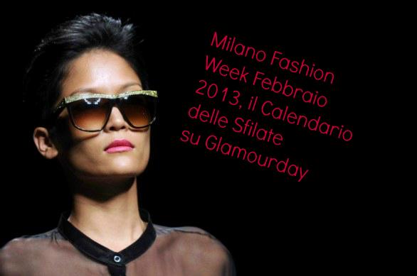 Milano Moda Donna Fashion Week febbraio 2013, calendario sfilate Milano Moda Donna Fashion Week, sfilate febbraio 2013